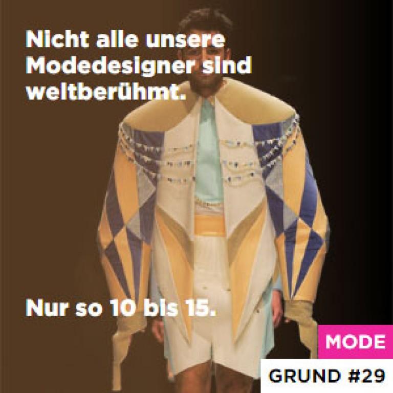 Nicht alle unsere Modedesigner sind weltberühmt. - Nur so 10 bis 15.